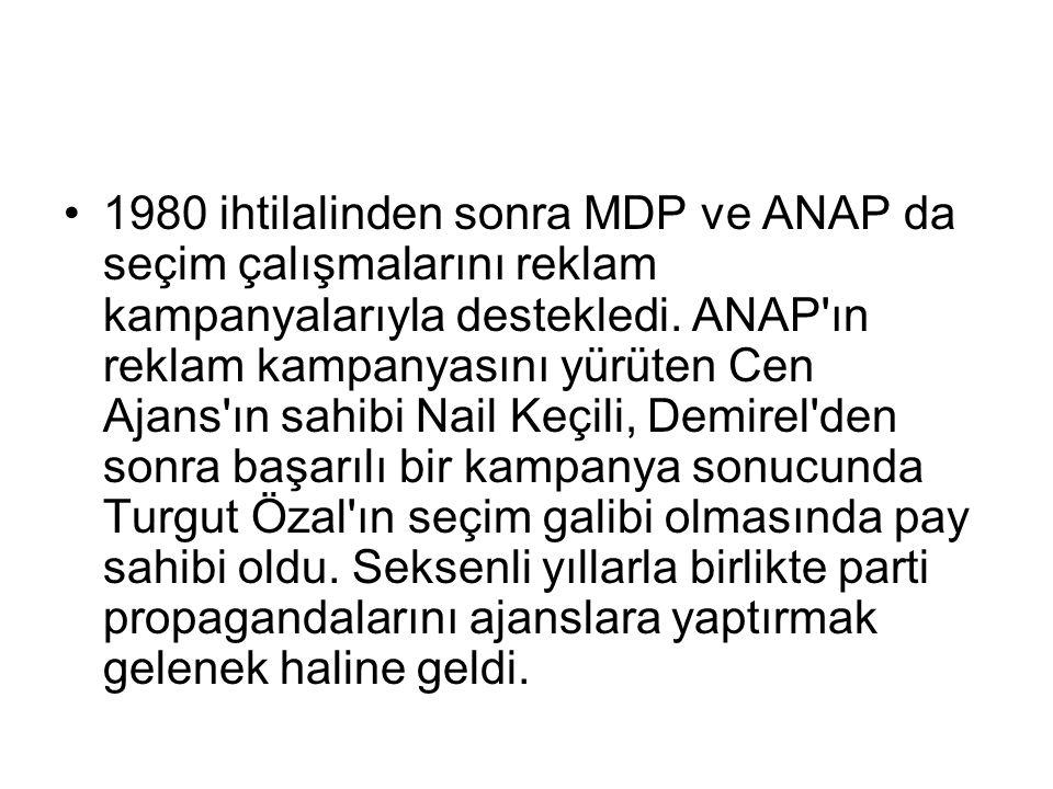 1980 ihtilalinden sonra MDP ve ANAP da seçim çalışmalarını reklam kampanyalarıyla destekledi.