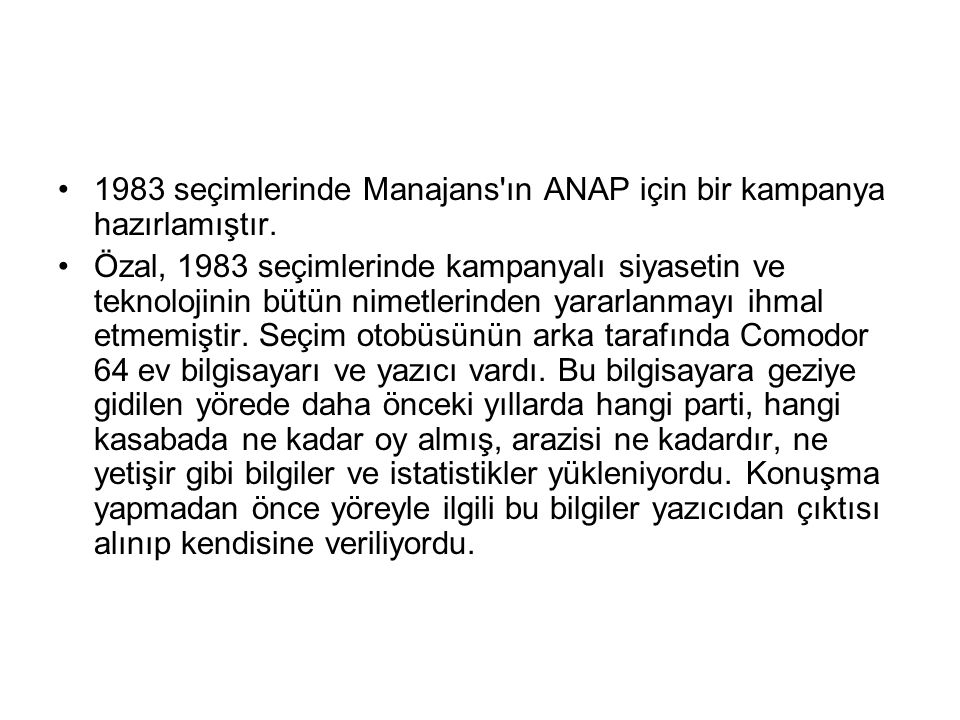 1983 seçimlerinde Manajans ın ANAP için bir kampanya hazırlamıştır.