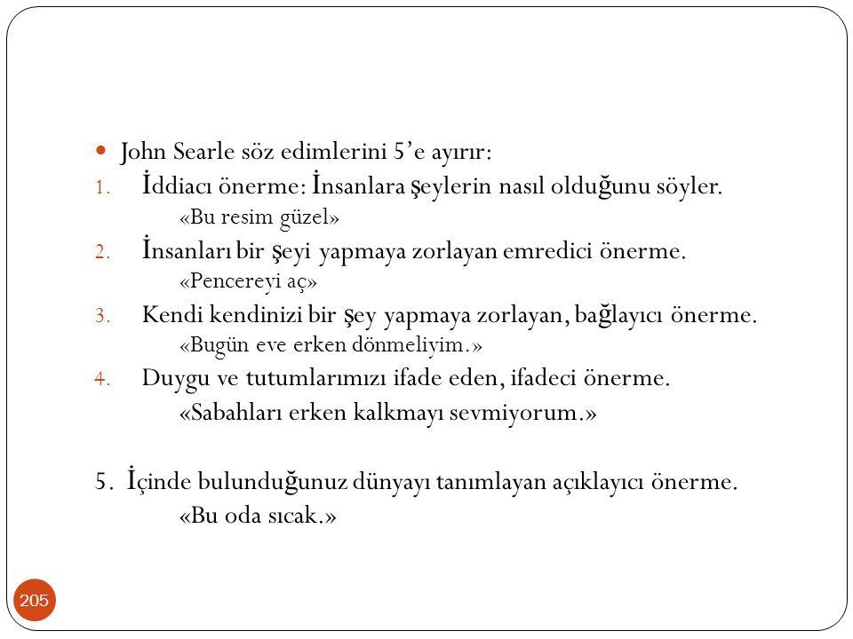John Searle söz edimlerini 5'e ayırır: