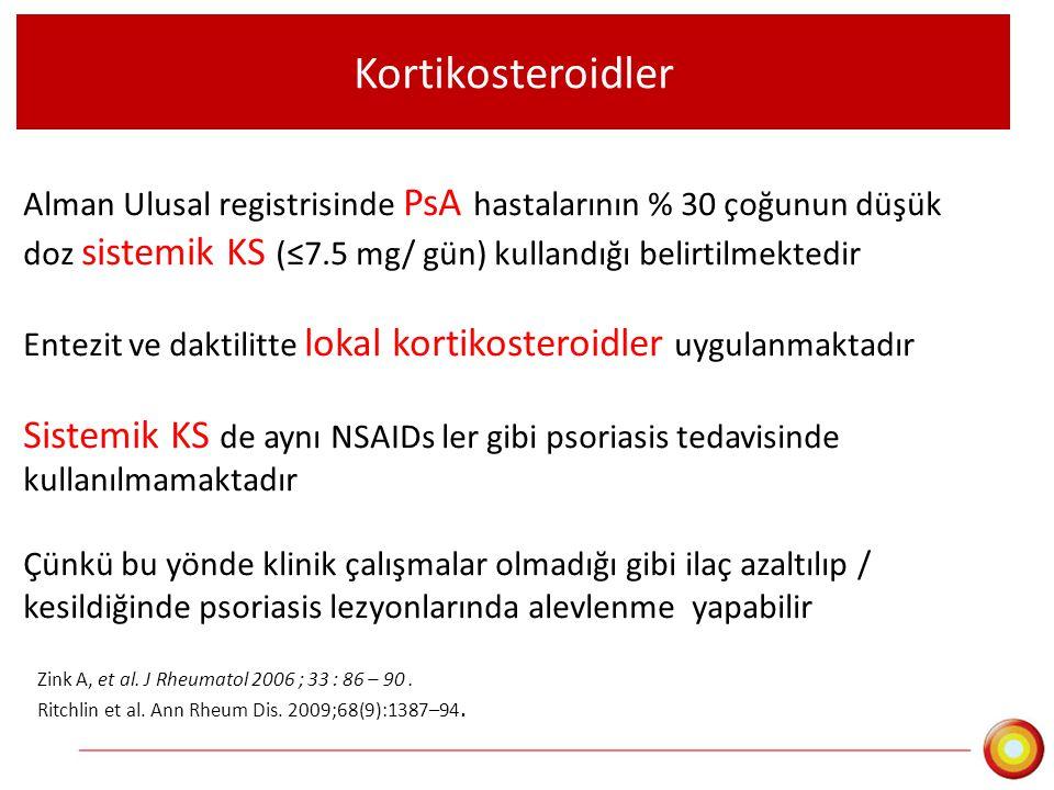Kortikosteroidler Alman Ulusal registrisinde PsA hastalarının % 30 çoğunun düşük doz sistemik KS (≤7.5 mg/ gün) kullandığı belirtilmektedir.
