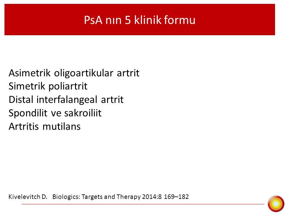 PsA nın 5 klinik formu Asimetrik oligoartikular artrit