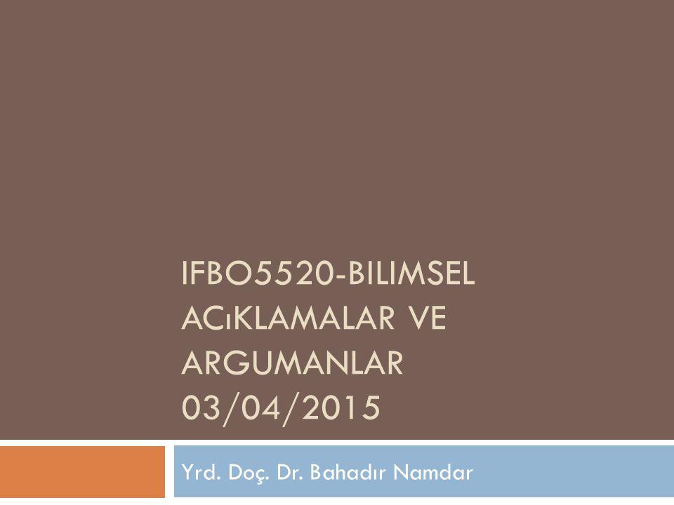 IFBO5520-Bilimsel acıklamalar ve argumanlar 03/04/2015