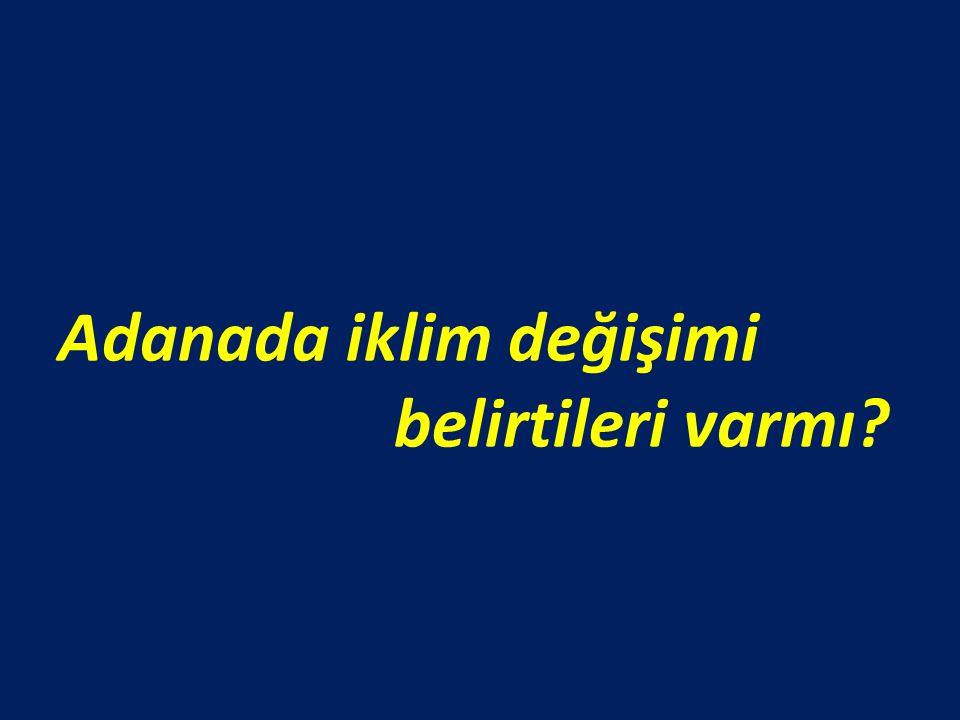 Adanada iklim değişimi belirtileri varmı