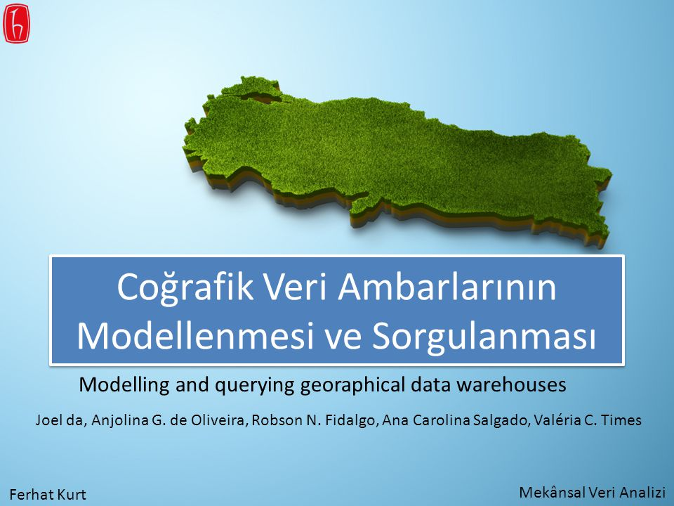 Coğrafik Veri Ambarlarının Modellenmesi ve Sorgulanması