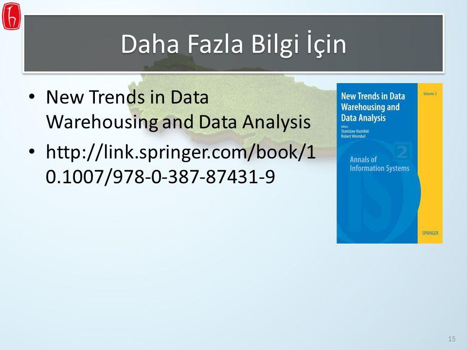 Daha Fazla Bilgi İçin New Trends in Data Warehousing and Data Analysis