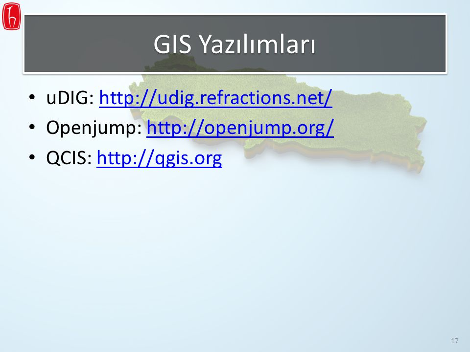 GIS Yazılımları uDIG: http://udig.refractions.net/