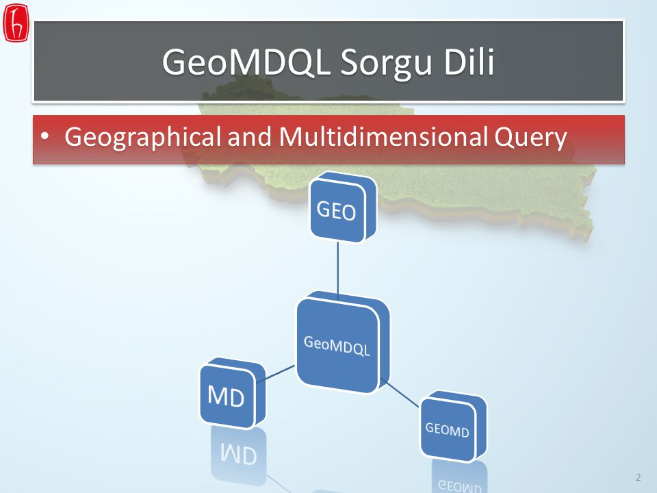 GeoMDQL Sorgu Dili MD Geographical and Multidimensional Query GEO
