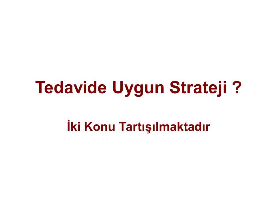 Tedavide Uygun Strateji