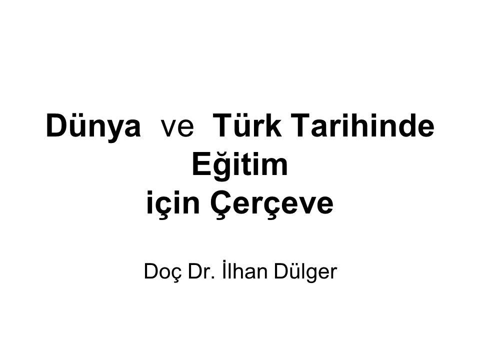 Dünya ve Türk Tarihinde Eğitim için Çerçeve