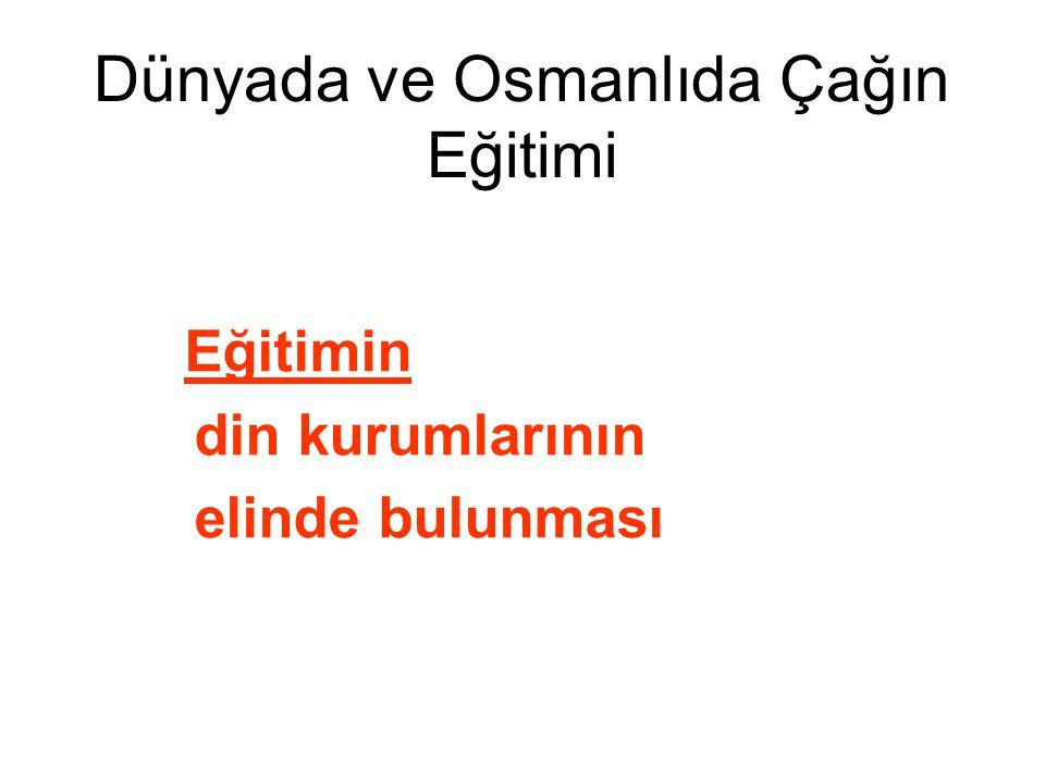 Dünyada ve Osmanlıda Çağın Eğitimi