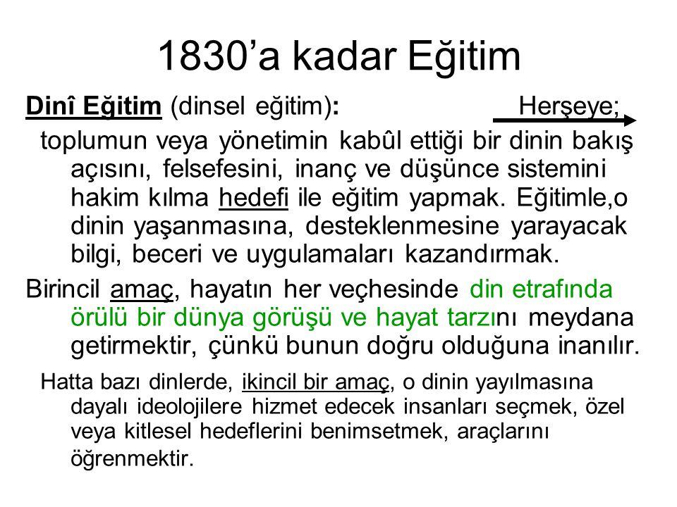 1830'a kadar Eğitim Dinî Eğitim (dinsel eğitim): Herşeye;