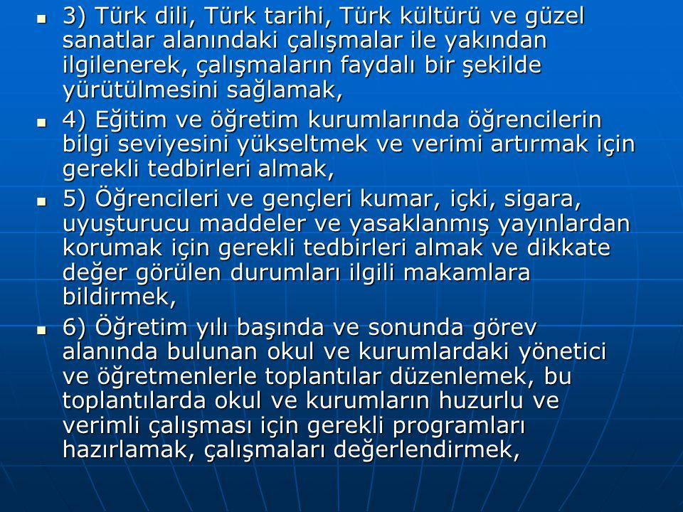 3) Türk dili, Türk tarihi, Türk kültürü ve güzel sanatlar alanındaki çalışmalar ile yakından ilgilenerek, çalışmaların faydalı bir şekilde yürütülmesini sağlamak,