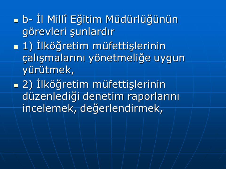 b- İl Millî Eğitim Müdürlüğünün görevleri şunlardır