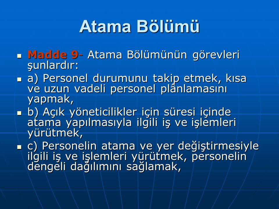 Atama Bölümü Madde 9- Atama Bölümünün görevleri şunlardır: