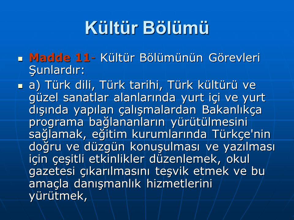 Kültür Bölümü Madde 11- Kültür Bölümünün Görevleri Şunlardır: