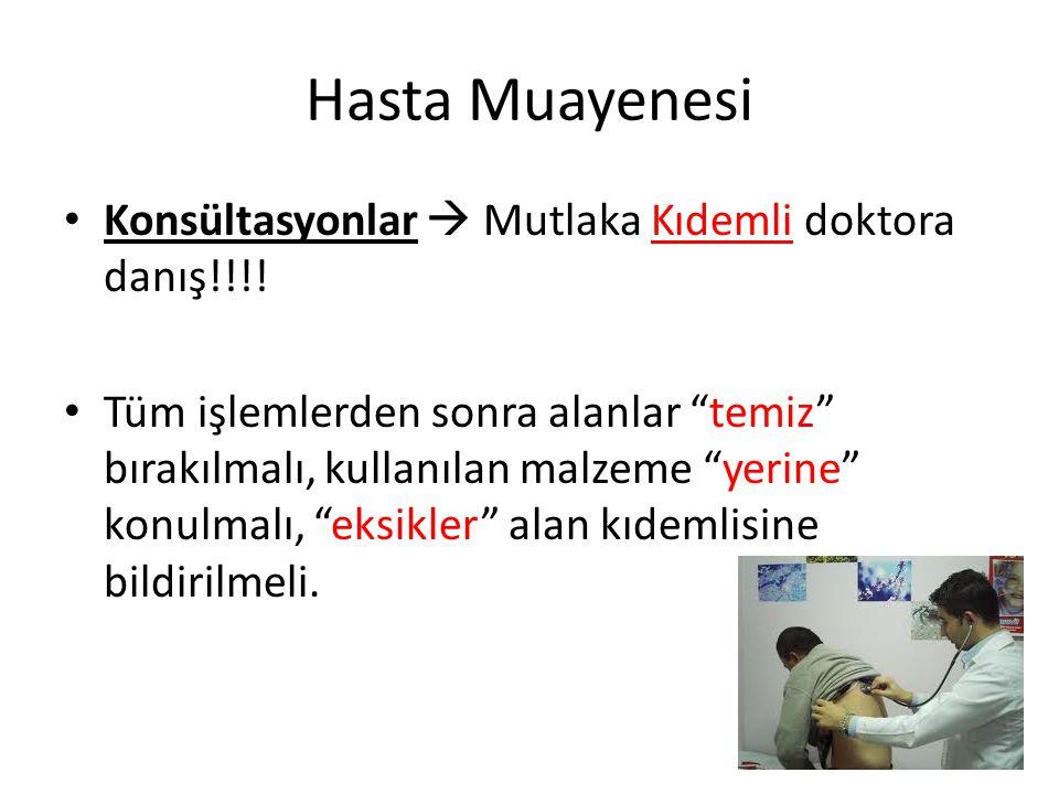 Hasta Muayenesi Konsültasyonlar  Mutlaka Kıdemli doktora danış!!!!