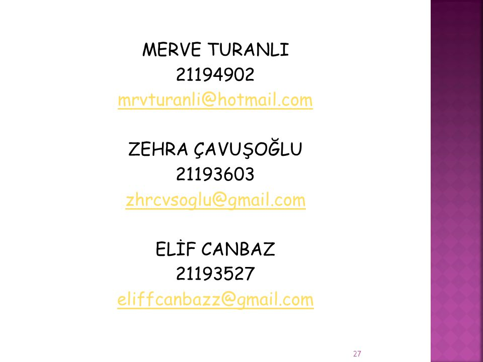 MERVE TURANLI 21194902. mrvturanli@hotmail.com. ZEHRA ÇAVUŞOĞLU. 21193603. zhrcvsoglu@gmail.com.