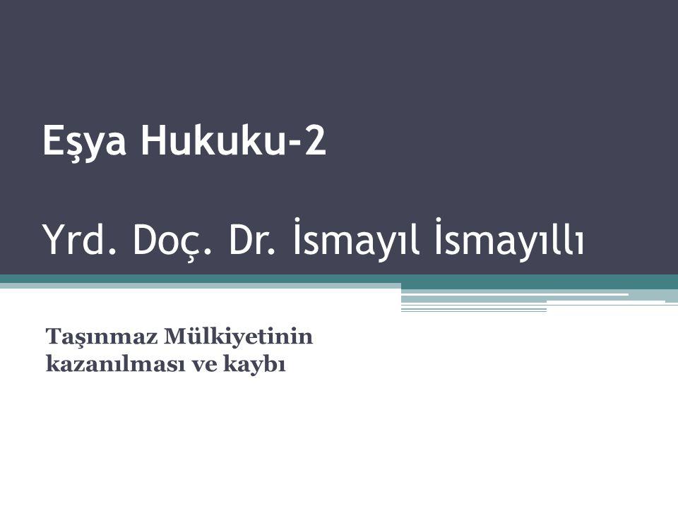 Eşya Hukuku-2 Yrd. Doç. Dr. İsmayıl İsmayıllı