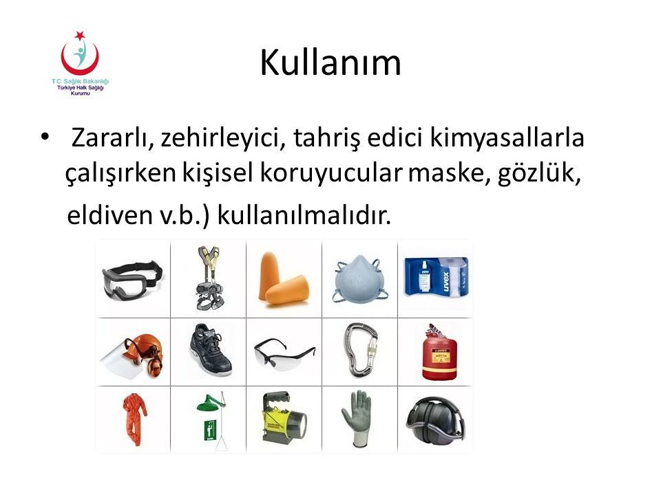 Kullanım Zararlı, zehirleyici, tahriş edici kimyasallarla çalışırken kişisel koruyucular maske, gözlük,
