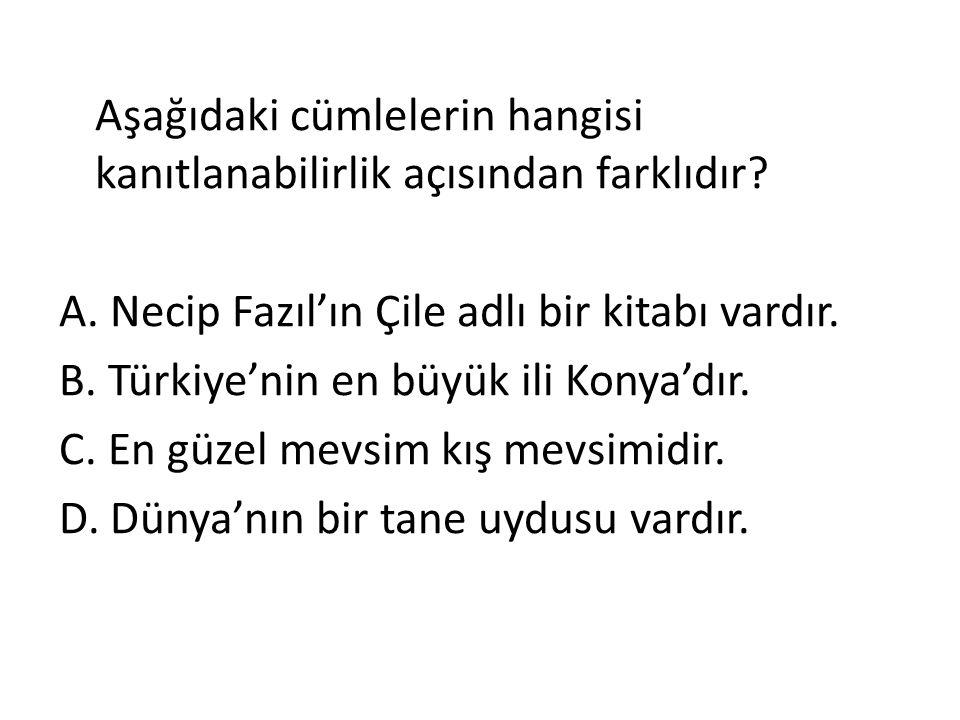 A. Necip Fazıl'ın Çile adlı bir kitabı vardır.