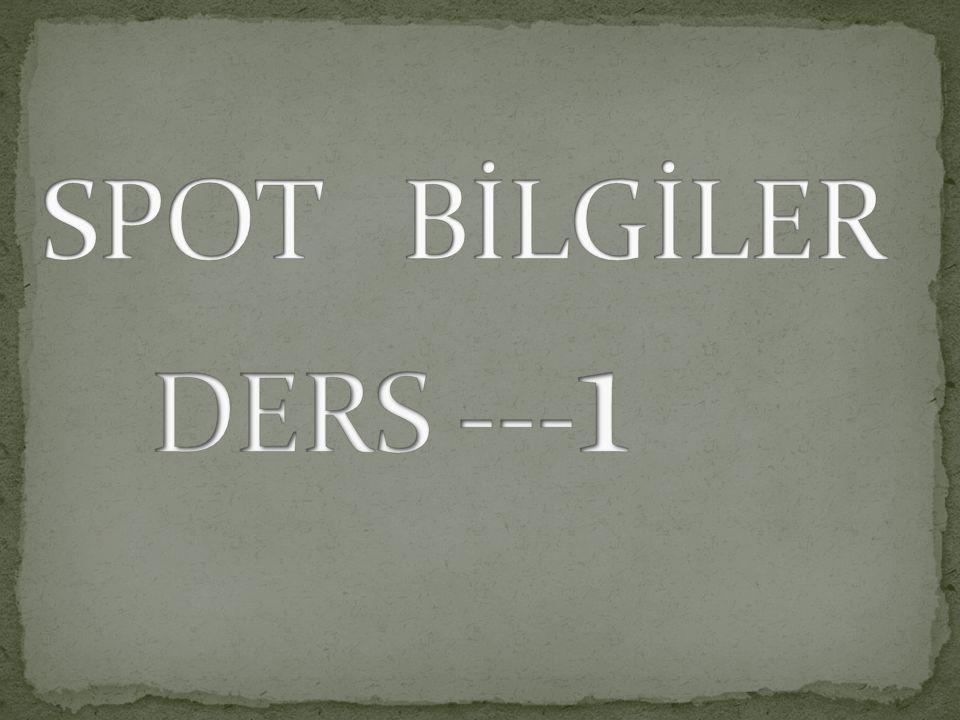 SPOT BİLGİLER DERS ---1