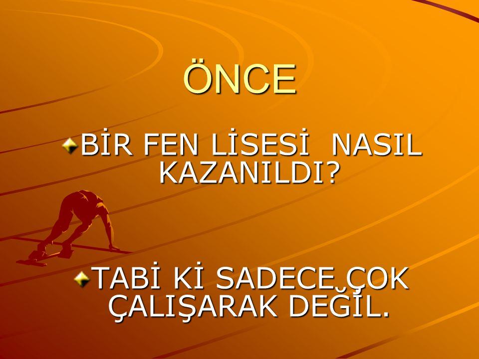 ÖNCE BİR FEN LİSESİ NASIL KAZANILDI