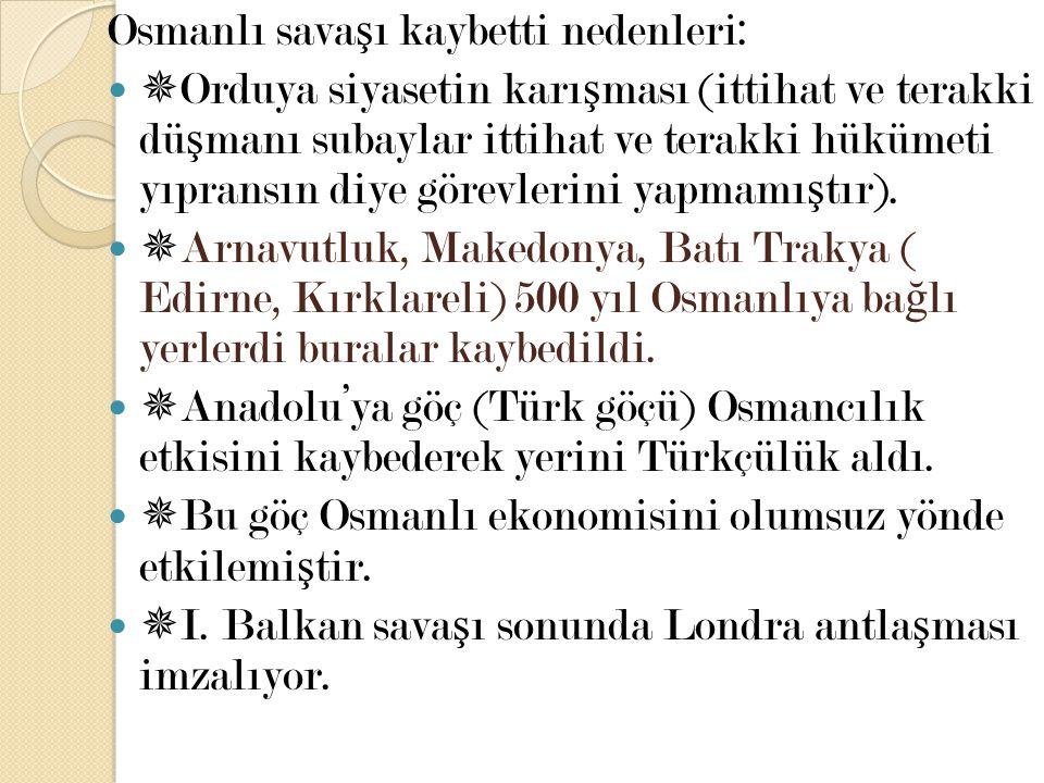 Osmanlı savaşı kaybetti nedenleri: