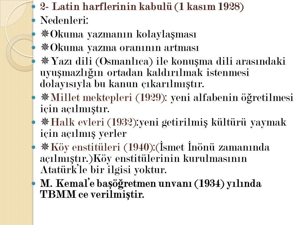 2- Latin harflerinin kabulü (1 kasım 1928)