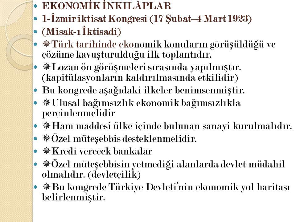 EKONOMİK İNKILÂPLAR 1-İzmir iktisat Kongresi (17 Şubat–4 Mart 1923) (Misak-ı İktisadi)