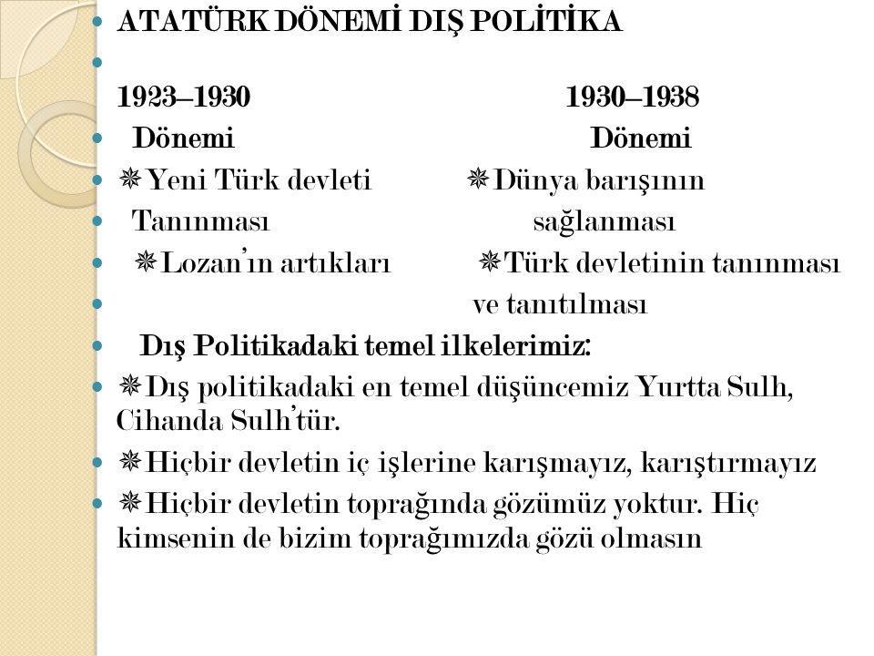 ATATÜRK DÖNEMİ DIŞ POLİTİKA