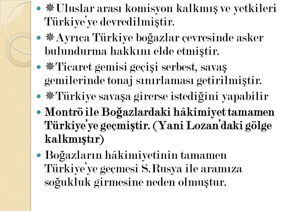 Uluslar arası komisyon kalkmış ve yetkileri Türkiye'ye devredilmiştir.