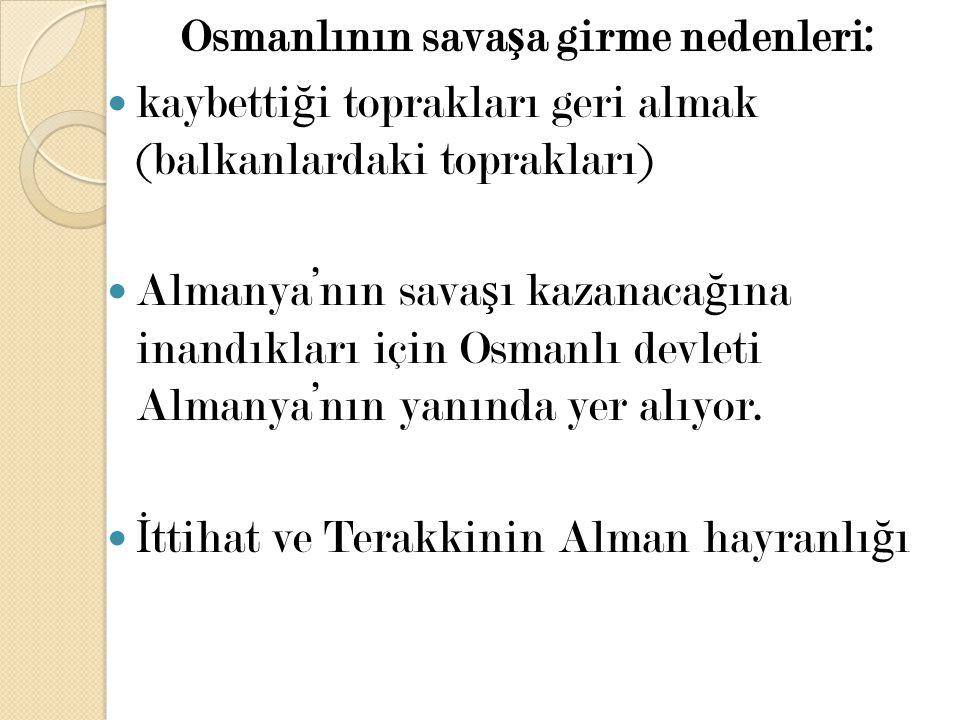Osmanlının savaşa girme nedenleri:
