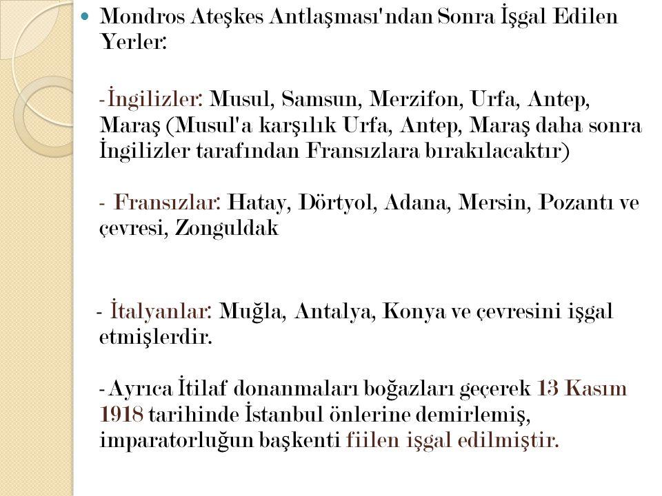 Mondros Ateşkes Antlaşması ndan Sonra İşgal Edilen Yerler: