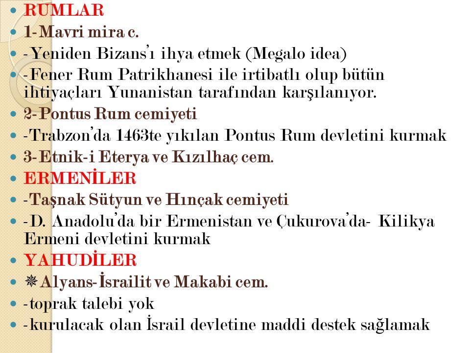 RUMLAR 1-Mavri mira c. -Yeniden Bizans'ı ihya etmek (Megalo idea)