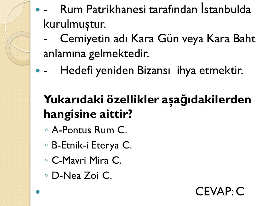 -. Rum Patrikhanesi tarafından İstanbulda kurulmuştur. -