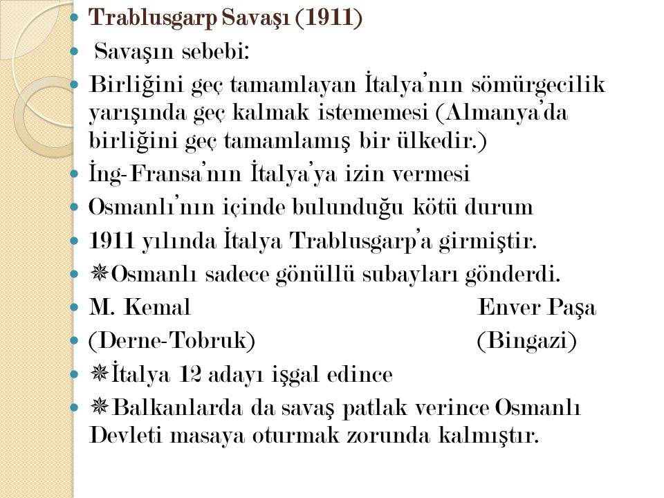 Trablusgarp Savaşı (1911) Savaşın sebebi: