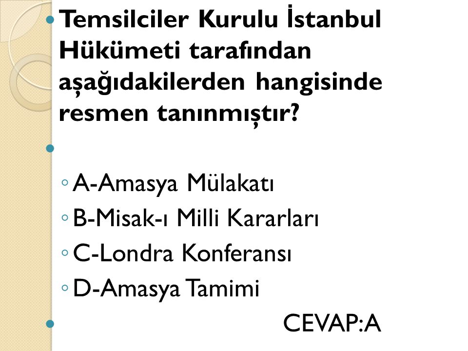 Temsilciler Kurulu İstanbul Hükümeti tarafından aşağıdakilerden hangisinde resmen tanınmıştır