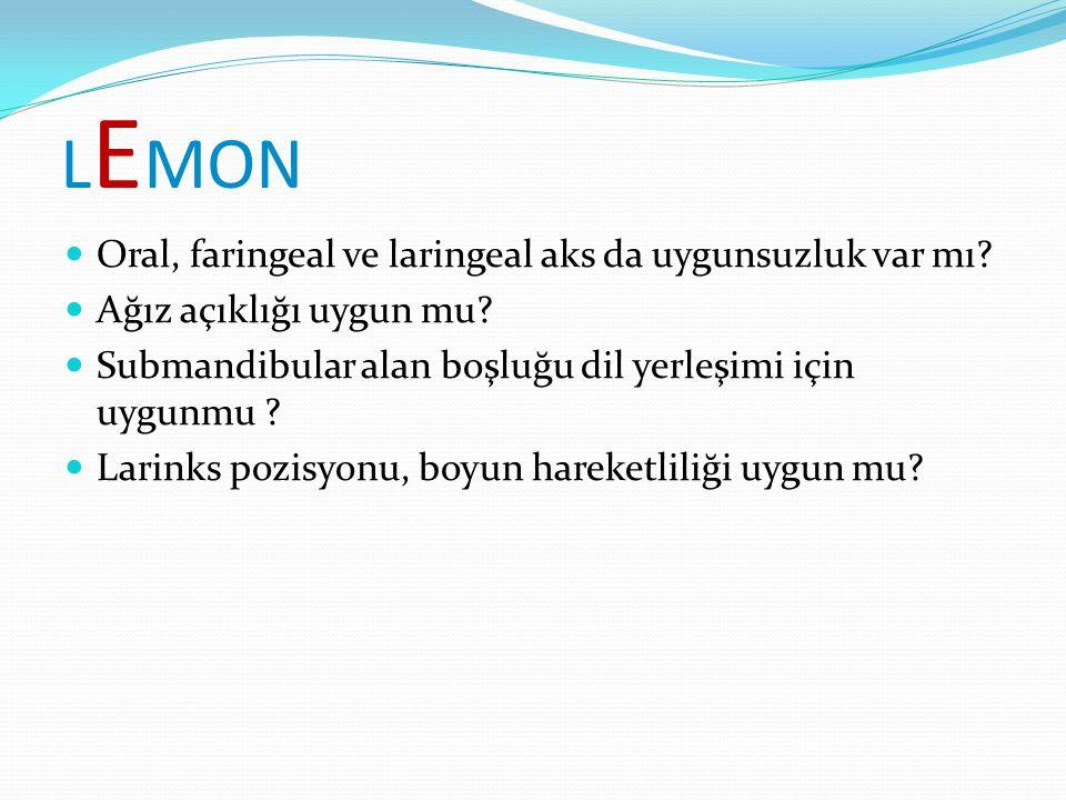 LEMON Oral, faringeal ve laringeal aks da uygunsuzluk var mı