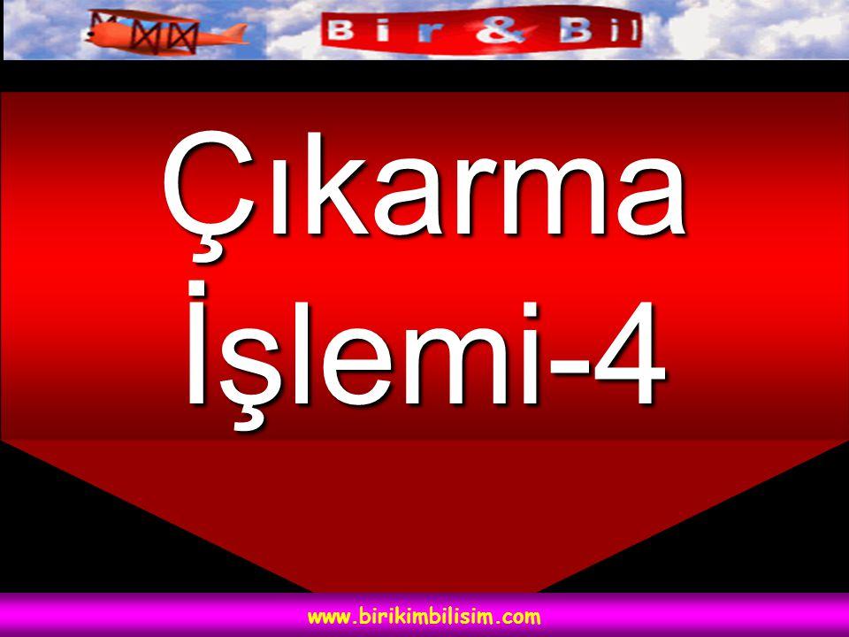 Çıkarma İşlemi-4 www.birikimbilisim.com