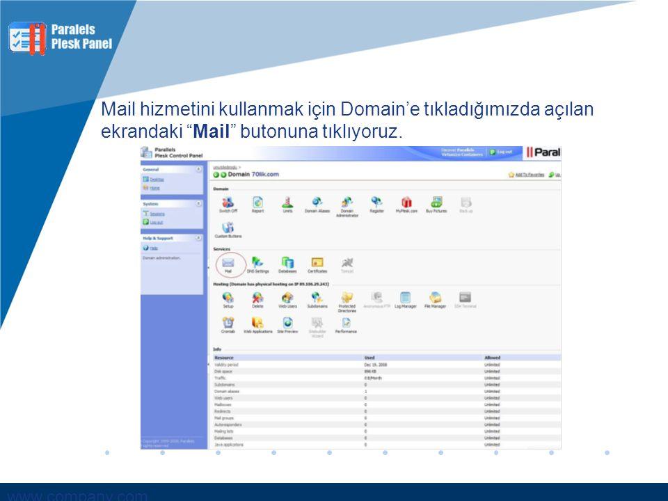 Mail hizmetini kullanmak için Domain'e tıkladığımızda açılan ekrandaki Mail butonuna tıklıyoruz.
