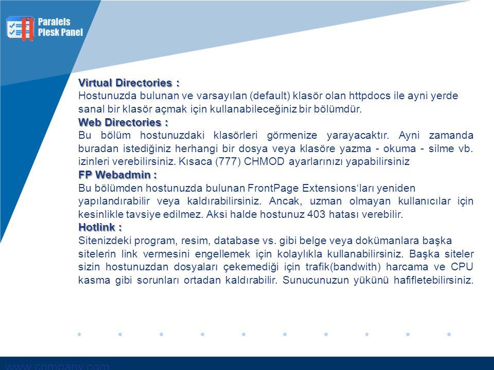 Virtual Directories : Hostunuzda bulunan ve varsayılan (default) klasör olan httpdocs ile ayni yerde.
