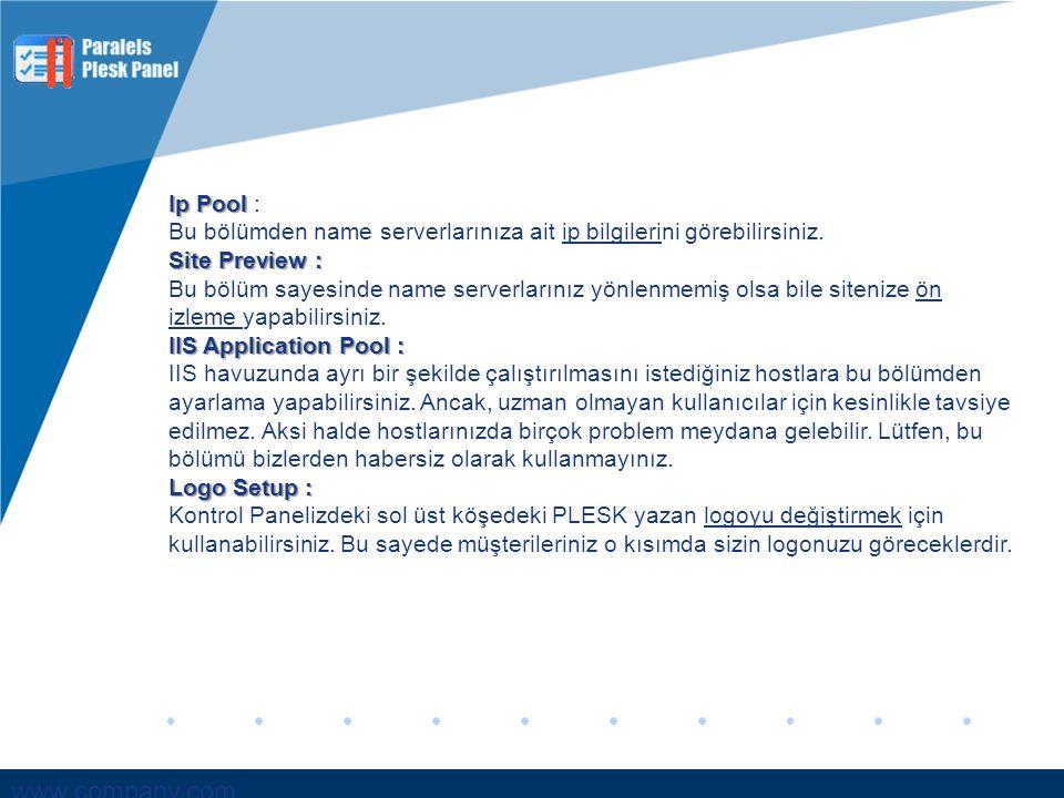 Ip Pool : Bu bölümden name serverlarınıza ait ip bilgilerini görebilirsiniz. Site Preview :