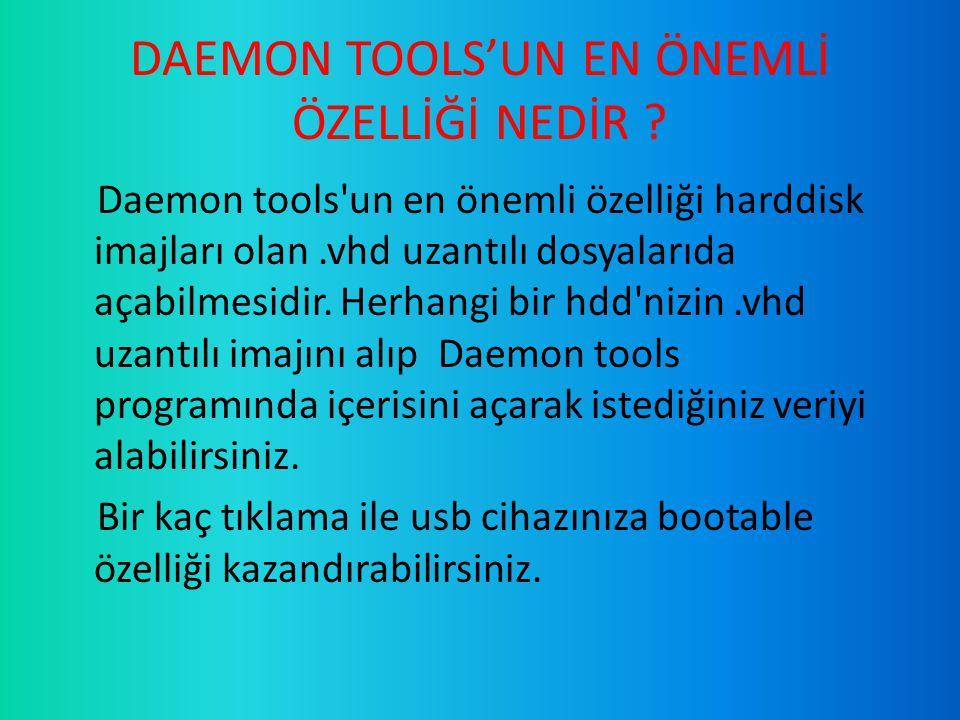 DAEMON TOOLS'UN EN ÖNEMLİ ÖZELLİĞİ NEDİR
