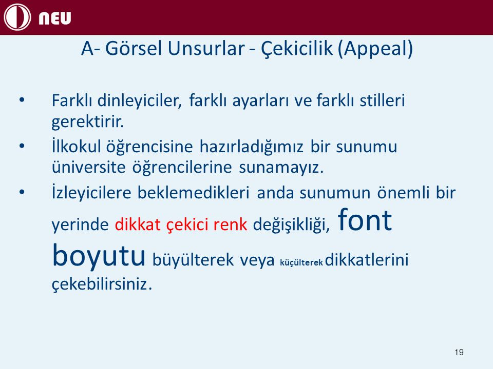 A- Görsel Unsurlar - Çekicilik (Appeal)