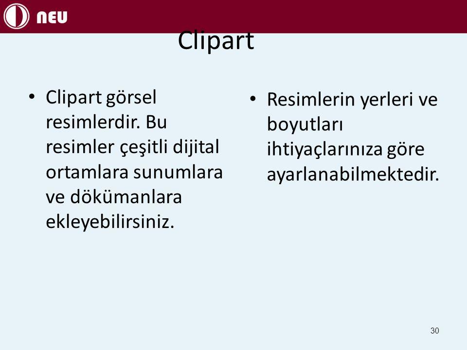 Clipart Clipart görsel resimlerdir. Bu resimler çeşitli dijital ortamlara sunumlara ve dökümanlara ekleyebilirsiniz.
