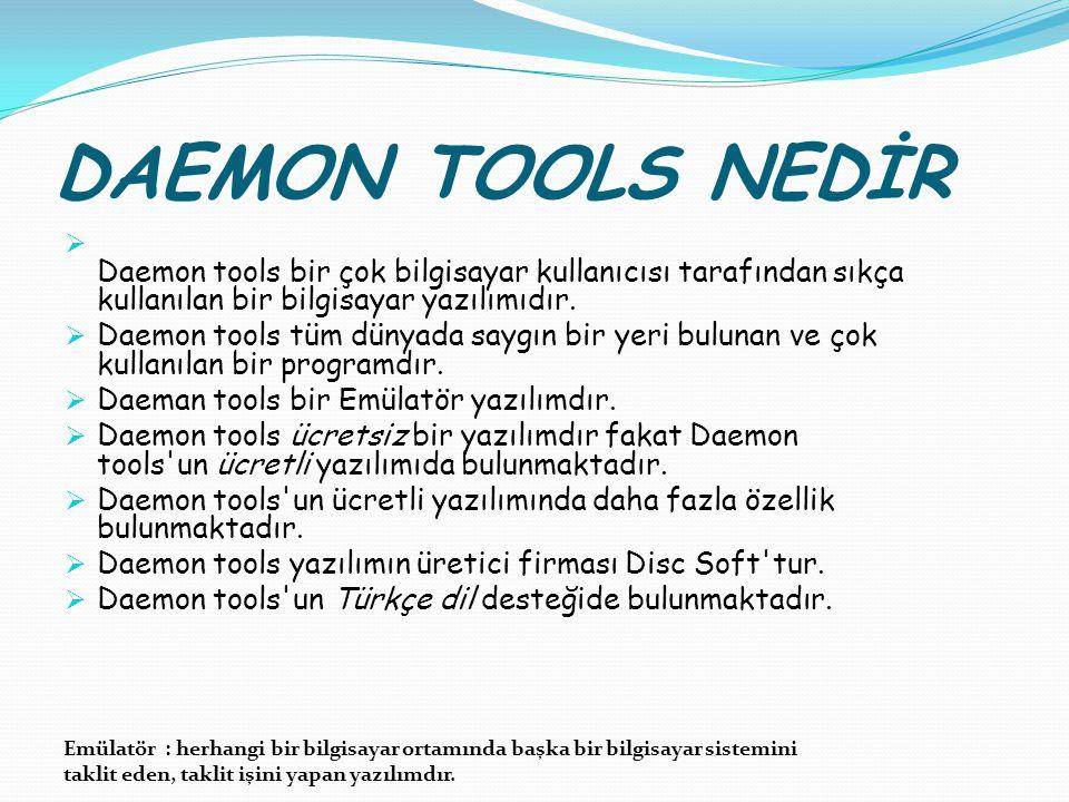 DAEMON TOOLS NEDİR Daemon tools bir çok bilgisayar kullanıcısı tarafından sıkça kullanılan bir bilgisayar yazılımıdır.