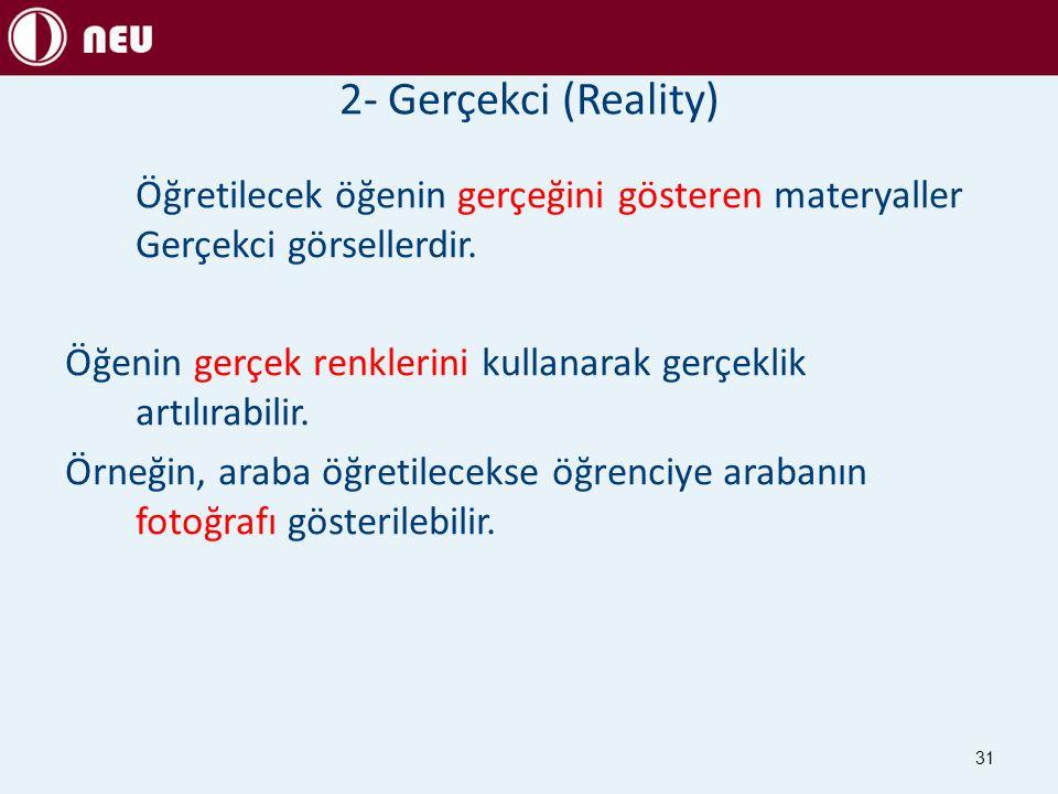 2- Gerçekci (Reality)
