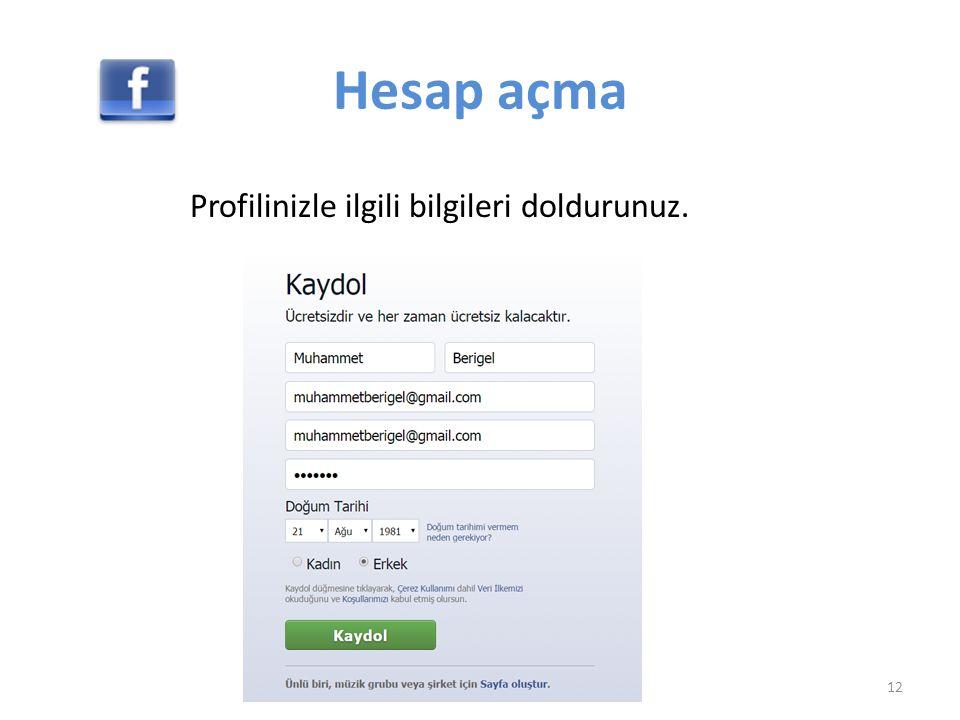 Hesap açma Profilinizle ilgili bilgileri doldurunuz.