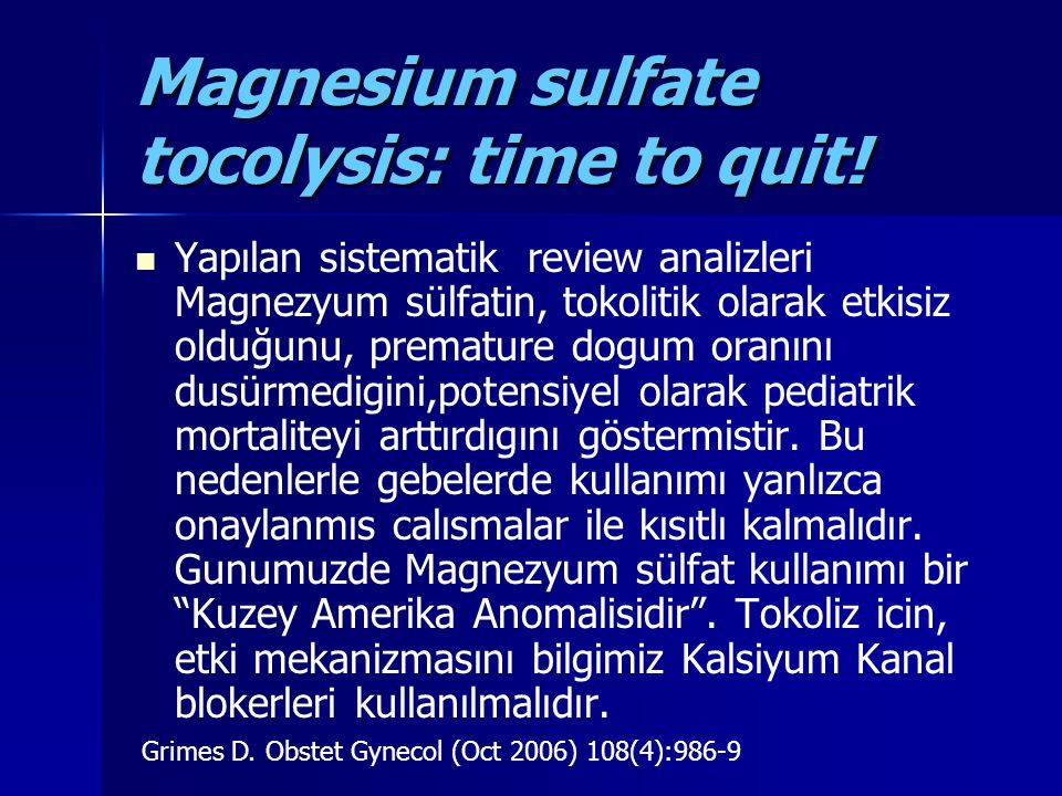 Magnesium sulfate tocolysis: time to quit!