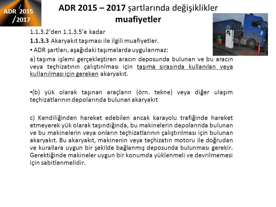 ADR 2015 – 2017 şartlarında değişiklikler muafiyetler